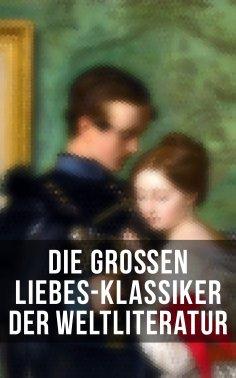 eBook: Die großen Liebes-Klassiker der Weltliteratur