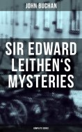 eBook: SIR EDWARD LEITHEN'S MYSTERIES - Complete Series