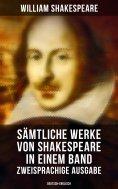 ebook: Sämtliche Werke von Shakespeare in einem Band: Zweisprachige Ausgabe (Deutsch-Englisch)