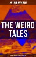 eBook: THE WEIRD TALES - Horror & Macabre Ultimate Collection