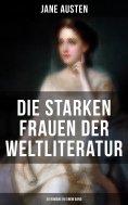 eBook: Die starken Frauen der Weltliteratur - 26 Romane in einem Band
