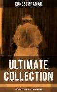 eBook: Ernest Bramah - Ultimate Collection: 20+ Novels & Short Stories in One Volume
