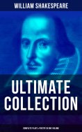 ebook: WILLIAM SHAKESPEARE Ultimate Collection: Complete Plays & Poetry in One Volume