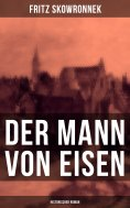 ebook: Der Mann von Eisen (Historischer Roman)