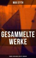 eBook: Gesammelte Werke: Romane, Erzählungen, Gedichte & Memoiren