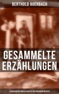 ebook: Gesammelte Erzählungen: Schwarzwälder Dorfgeschichten, Der Kindesmord und mehr