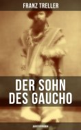 ebook: Der Sohn des Gaucho (Abenteuerroman)