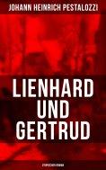 ebook: Lienhard und Gertrud (Utopischer Roman)