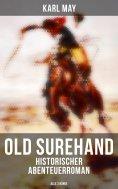 eBook: Old Surehand (Historischer Abenteuerroman) - Alle 3 Bände