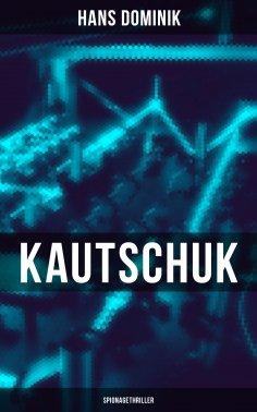 eBook: Kautschuk (Spionagethriller)