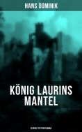 eBook: König Laurins Mantel (Science-Fiction-Roman)