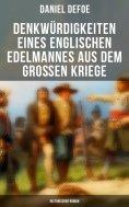 eBook: Denkwürdigkeiten eines englischen Edelmannes aus dem großen Kriege (Historischer Roman)