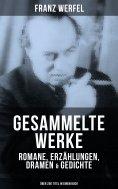 eBook: Gesammelte Werke: Romane, Erzählungen, Dramen & Gedichte (Über 200 Titel in einem Buch)