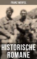 eBook: Historische Romane: Die vierzig Tage des Musa Dagh, Verdi, Das Lied von Bernadette, Eine blassblaue