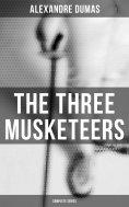 ebook: The Three Musketeers (Complete Series)