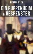 eBook: Henrik Ibsen: Ein Puppenheim & Gespenster