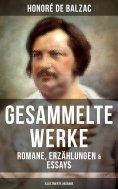 eBook: Gesammelte Werke von Balzac: Romane, Erzählungen & Essays (Illustrierte Ausgabe)