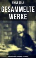 eBook: Gesammelte Werke von Emile Zola: Die Rougon-Macquart Reihe, Romane & Erzählungen