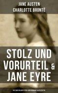 eBook: Stolz und Vorurteil & Jane Eyre (Die zwei beliebtesten Liebesromane aller Zeiten)