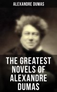 ebook: The Greatest Novels of Alexandre Dumas