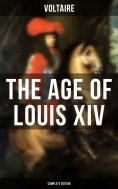 eBook: The Age Of Louis XIV (Complete Edition)