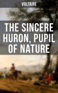 ebook: The Sincere Huron, Pupil of Nature