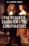 eBook: The Regent's Daughter & The Conspirators (Historical Novels)