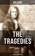 ebook: The Tragedies of Voltaire (20+ Plays in One Edition)
