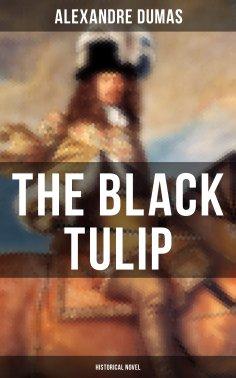 eBook: THE BLACK TULIP (Historical Novel)