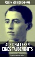 eBook: Aus dem Leben eines Taugenichts (Klassiker der deutschen Romantik)