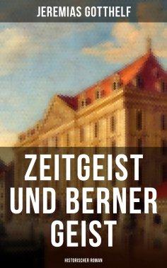 eBook: Zeitgeist und Berner Geist (Historischer Roman)