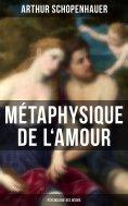 eBook: Métaphysique de l'amour (Psychologie des désirs)