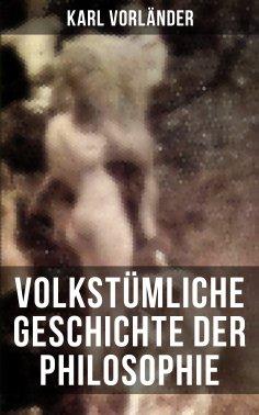 eBook: Volkstümliche Geschichte der Philosophie