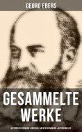 eBook: Gesammelte Werke: Historische Romane, Märchen, Abenteuerromane & Autobiografie