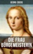 ebook: Die Frau Bürgemeisterin
