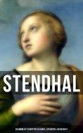 ebook: Stendhal: Gesammelte Schriften zu Kunst, Literatur & Geschichte