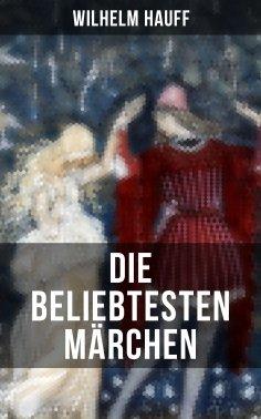 eBook: Die beliebtesten Märchen von Wilhelm Hauff