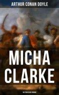 eBook: Micha Clarke (Historischer Roman)