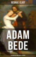 eBook: Adam Bede (Klassiker der englischen Literatur)