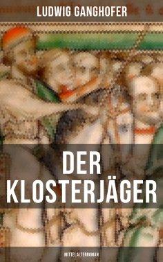 eBook: Der Klosterjäger  (Mittelalterroman)