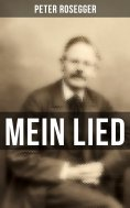 eBook: Peter Rosegger: Mein Lied