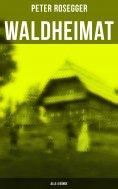 ebook: Waldheimat (Alle 4 Bände)