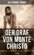 ebook: Der Graf von Monte Christo (Illustriert)