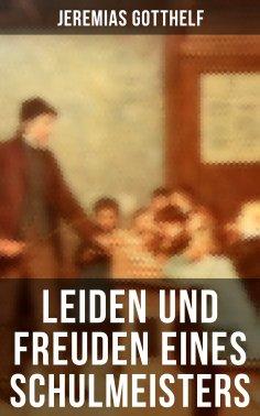 eBook: Leiden und Freuden eines Schulmeisters