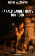 ebook: Ranald Bannerman's Boyhood (Illustrated Edition)