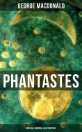 ebook: Phantastes (With All Original Illustrations)