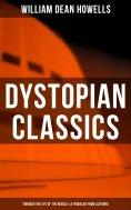ebook: Dystopian Classics: Through the Eye of the Needle & A Traveler from Altruria