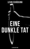 eBook: Eine dunkle Tat (Historischer Krimi)
