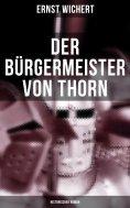 eBook: Der Bürgermeister von Thorn (Historischer Roman)