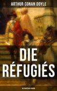 ebook: Die Réfugiés (Historischer Roman)